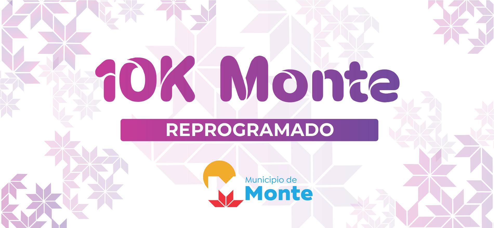 10K Monte: Reprogramado
